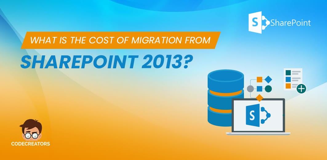 What Is the Cost of Migration from SharePoint 2013?