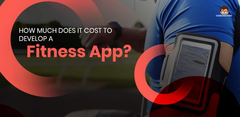 How Much Does It Cost To Develop A Fitness App? - Code ...